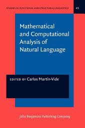 Mathematical and Computational Analysis of Natural Language: Selected papers from the 2nd International Conference on Mathematical Linguistics (ICML '96), Tarragona, 1996