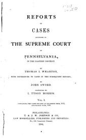 Reports of Cases Adjudged in the Supreme Court of Pennsylvania by Thomas Wharton: Volume 1