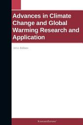 Advances in Climate Change and Global Warming Research and Application: 2011 Edition