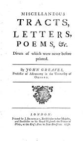 Miscellaneous tracts, letters, poems, &c