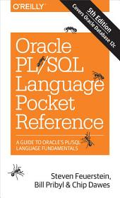 Oracle PL/SQL Language Pocket Reference: A Guide to Oracle's PL/SQL Language Fundamentals, Edition 5