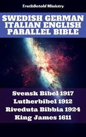 Swedish German Italian English Parallel Bible: Svensk Bibel 1917 - Lutherbibel 1912 - Riveduta Bibbia 1924 - King James 1611
