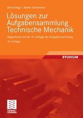 Lösungen zur Aufgabensammlung Technische Mechanik: Abgestimmt auf die 19. Auflage der Aufgabensammlung Technische Mechanik, Ausgabe 14