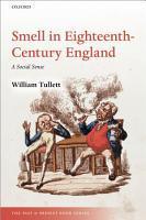Smell in Eighteenth Century England PDF
