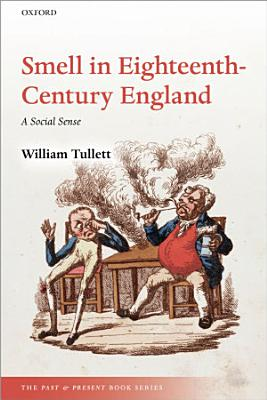 Smell in Eighteenth Century England PDF