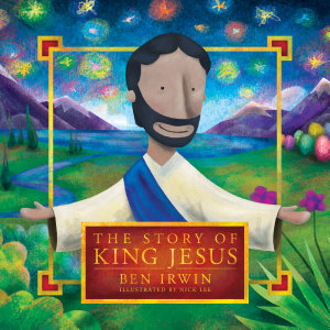 The Story of King Jesus Book