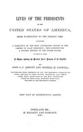 Lives of the Presidents of the United States of America: From Washington to the Present Time