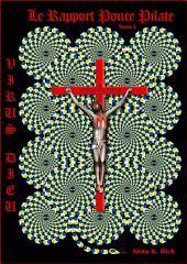 Virus Dieu : le rapport Ponce Pilate (version courte)