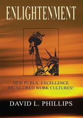 Enlightenment: New Public Excellence from Tired Work Cultures!