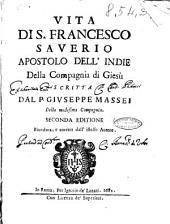 Vita di s. Francesco Sauerio apostolo dell'Indie della Compagnia di Giesù scritta dal p. Giuseppe Massei della medesima compagnia