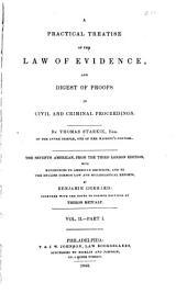 A Practical Treatise of the Law of Evidence: And Digest of Proofs in Civil and Criminal Proceedings, Volume 2, Issue 1