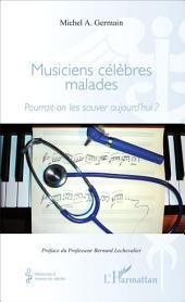 Musiciens célèbres malades: Pourrait-on les sauver aujourd'hui ?