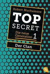 Top Secret. Der Clan: Die neue Generation 1