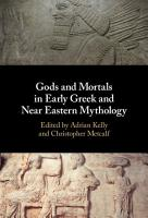 Gods and Mortals in Early Greek and Near Eastern Mythology PDF