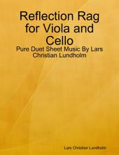 Reflection Rag for Viola and Cello - Pure Duet Sheet Music By Lars Christian Lundholm