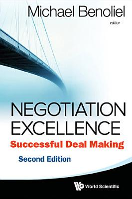 Negotiation Excellence  Successful Deal Making  2nd Edition