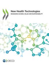 New Health Technologies Managing Access, Value and Sustainability: Managing Access, Value and Sustainability
