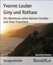 Giny und Rothaar: Die Abenteuer eines kleinen Hundes - und Ihres Frauchens