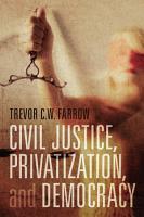 Civil Justice  Privatization  and Democracy PDF