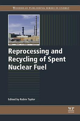 Reprocessing and Recycling of Spent Nuclear Fuel