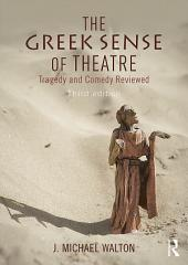 The Greek Sense of Theatre: Tragedy and Comedy, Edition 3