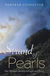 Strand of Pearls: One Woman's Journey to Light and Peace