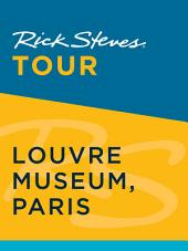 Rick Steves Tour: Louvre Museum, Paris: Edition 2