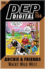 Pep Digital Vol. 156: Archie & Friends: Wacky Wild West