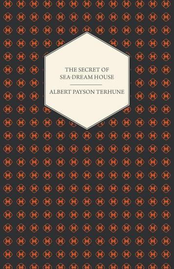 The Secret of Sea Dream House   A Novel PDF