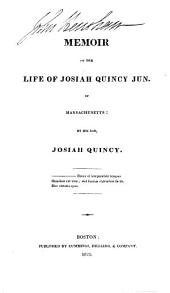 Memoir of the Life of Josiah Quincy, Jun., of Massachusetts