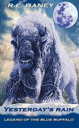 Yesterday S Rain Legend Of The Blue Buffalo Book PDF