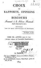 Choix de rapports, opinions et discours prononcés à la Tribune Nationale depuis 1789 jusqu'à ce jour: Années 1790 et 1791 (dernier volume de l'Assemblée Constituante), Volume7