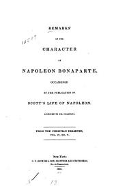 Remarks on the Character of Napoleon Bonaparte: Occasioned by the Publication of Scott's Life of Napoleon