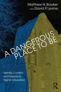 A Dangerous Place to Be Book