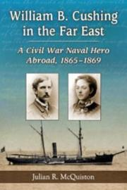 William B  Cushing In The Far East