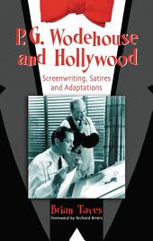 P.G. Wodehouse and Hollywood: Screenwriting, Satires and Adaptations
