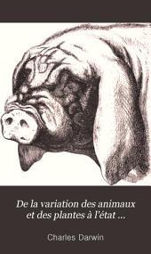 De la variation des animaux et des plantes à l'état domestique: Volume1