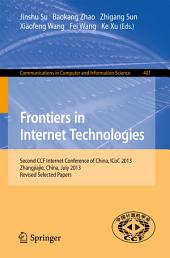 Frontiers in Internet Technologies: Second CCF Internet Conference of China, ICoC 2013, Zhangjiajie, China. Revised Selected Papers