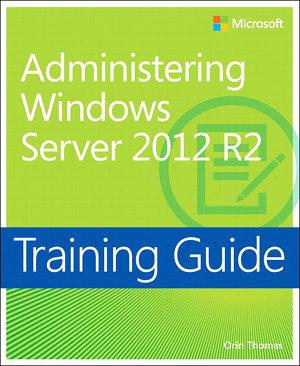 Training Guide Administering Windows Server 2012 R2  MCSA  PDF