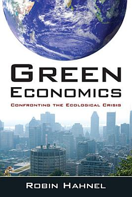 Green Economics  Confronting the Ecological Crisis PDF