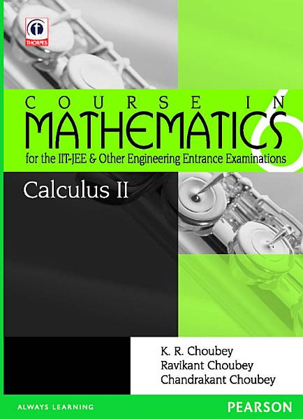Calculus 2: Course in Mathematics for the IIT-JEE and Other Engineering Entrance Examinations