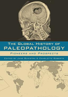 The Global History of Paleopathology PDF