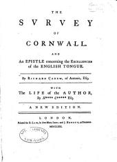 The survey of Cornwall, and An epistle concerning the excellencies of the English tongue