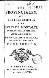Les provinciales, ou Lettres ecrites par Louis de Montalte a un provincial de ses amis: Volume2