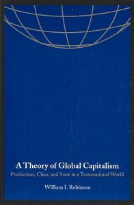 A Theory of Global Capitalism Book