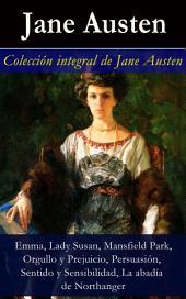 Colección integral de Jane Austen (Emma, Lady Susan, Mansfield Park, Orgullo y Prejuicio, Persuasión, Sentido y Sensibilidad): (Emma, Lady Susan, Mansfield Park, Orgullo y Prejuicio, Persuasión, Sentido y Sensibilidad, La abadía de Northanger)