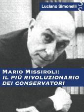 MARIO MISSIROLI: Il più rivoluzionario dei conservatori