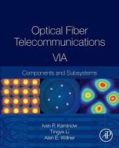 Optical Fiber Telecommunications Volume VIA: Components and Subsystems, Edition 6