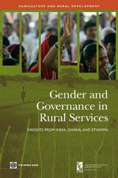 Gender and Governance in Rural Services: Insights from India, Ghana, and Ethiopia