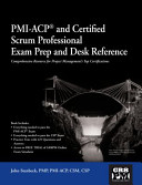 PMI ACP and Certified Scrum Professional Exam Prep and Desk Reference Book